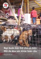 Nạn buôn bán thịt chó và mèo: Mối đe dọa sức khỏe toàn cầu